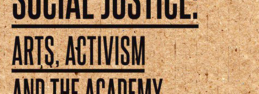 image of the words Social Justice, Arts Activism and the Academy on a textured background