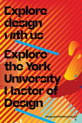 "image of a poster calling to ""Explore design with us, Explore the York University Master of Design"" in stylized text"